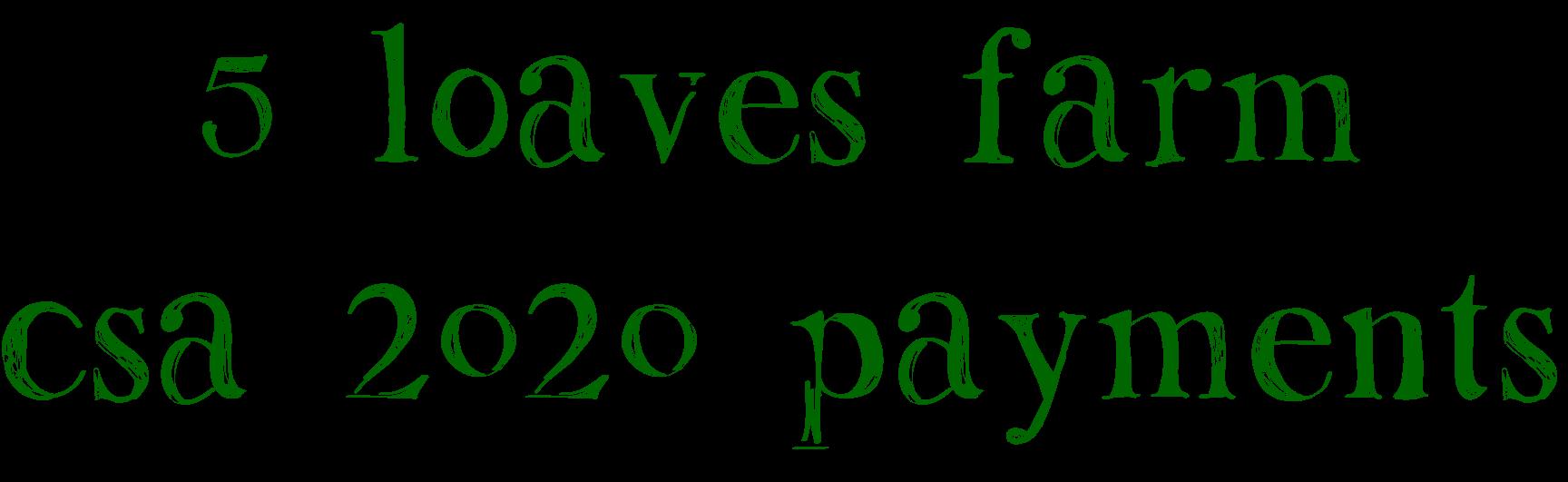 5 loaves farm csa 2020 payments